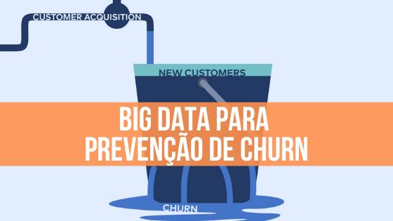 Big Data para prevenção de churn