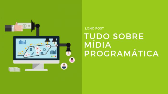 Tudo sobre Mídia Programática